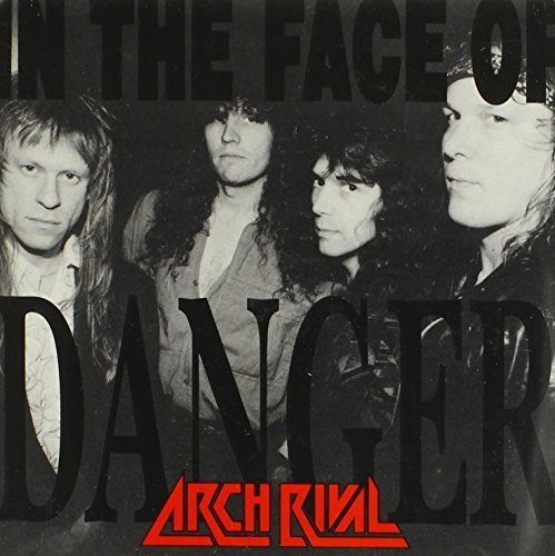 In the Face of Danger by Arch Rival (1993-05-03)