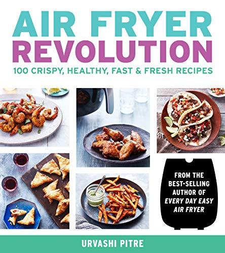 Air Fryer Revolution: 100 Crispy, Healthy, Fast & Fresh Recipes (English Edition)