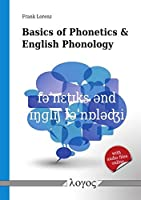 Basics of Phonetics and English Phonology with IPA Transcrption