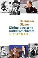 Kleine deutsche Kulturgeschichte von 1945 bis heute: Eine west-oestliche Erzaehlung vom Kriegsende bis heute
