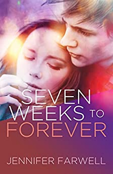 Seven Weeks to Forever (A Love Story) by [Farwell, Jennifer]