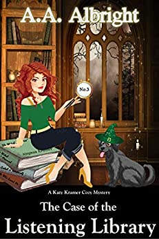 [Albright, A.A.]のThe Case of the Listening Library (A Katy Kramer Cozy Mystery No. 3) (Katy Kramer Cozy Mysteries) (English Edition)