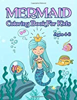 Mermaid Coloring Book: For Kids Ages 4-8: Adorable Cute And Unique Coloring Pages For Girls
