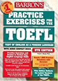 Barron's Practice Exercises for the Toefl: Test of English As a Foreign Language