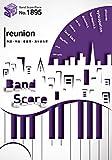 バンドスコアピースBP1895 reunion / back numberと秦 基博と小林武史 ~東京メトロ「Find my Tokyo.」CMソング (BAND SCORE PIECE)