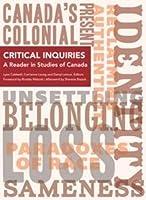 Critical Inquiries: A Reader in Studies of Canada