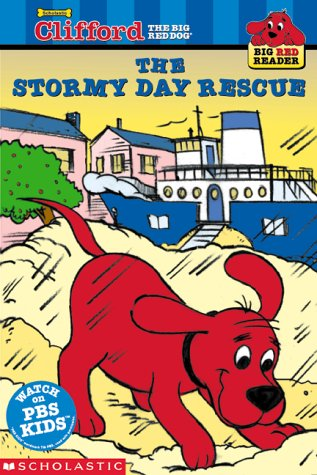 The Stormy Day Rescue: Clifford the Big Red Dog (Big Red Reader Seris)の詳細を見る