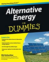 Alternative Energy for Dummies (For Dummies Series)