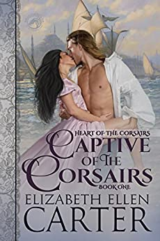 Captive of the Corsairs (Heart of the Corsairs Book 1) by [Carter, Elizabeth Ellen, Publishing, Dragonblade]