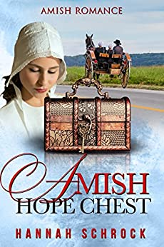 The Amish Hope Chest by [Schrock, Hannah]
