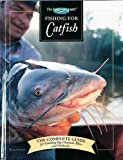 Fishing for Catfish: The Complete Guide for Catching Big Channells, Blues and Faltheads (The Freshwater Angler)