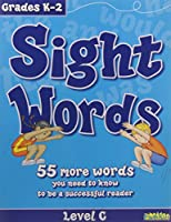 Sight Words, Level C, Grade K-2: 55 More Words You Need to Know to Be a Successful Reader