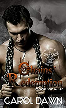 Chains` Redemption: Infernal Sons MC #2 by [Dawn, Carol]