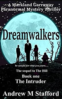 Dreamwalkers (Book One) The Intruder: A Markland Garraway Paranormal Mystery Thriller by [Stafford, Andrew M]