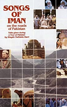 Songs of Iman On the Roads Of Pakistan by [Haeri, Shaykh Fadhlalla]