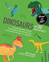 Dinosaurs in 30 Second (Kids 30 Second)