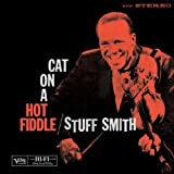 Cat on a Hot Fiddle by Stuff Smith (2004-03-23)