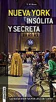 Nueva york insolita y secreta: Local Guides by Local People