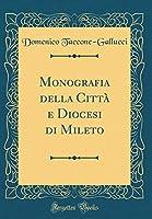 Monografia Della Città E Diocesi Di Mileto (Classic Reprint)