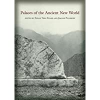 Palaces of the Ancient New World (Dumbarton Oaks Pre-Columbian Symposia and Colloquia)