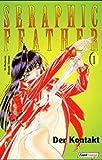Seraphic Feather 01. Der Kontakt