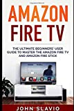 Amazon Fire TV: The Ultimate...