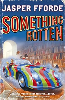Something Rotten: Thursday Next Book 4 by [Fforde, Jasper]