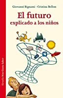 El futuro explicado a los niños / The future explained to children