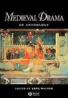 Medieval Drama (Blackwell Anthologies)