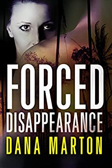 Forced Disappearance (Civilian Personnel Recovery Unit Book 1) by [Marton, Dana]