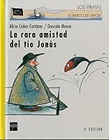 La Rara Amistad Del Tio Jonas/ the Odd Friendship of Uncle John (El Barco De Vapor)
