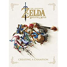 The Legend of Zelda: Breath of the Wild-Creating a Champion