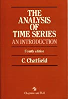 The Analysis of Time Series: An Introduction, Sixth Edition (Chapman & Hall/CRC Texts in Statistical Science)