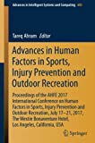 Advances in Human Factors in Sports, Injury Prevention and Outdoor Recreation: Proceedings of the AHFE 2017 International Conference on Human Factors in Sports, Injury Prevention and Outdoor Recreation, July 17-21, 2017, The Westin Bonaventure Hotel, Los Angeles, California, USA (Advances in Intelligent Systems and Computing)