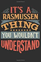 It's A Rasmussen You Wouldn't Understand: Want To Create An Emotional Moment For A Rasmussen Family Member ? Show The Rasmussen's You Care With This Personal Custom Gift With Rasmussen's Very Own Family Name Surname Planner Calendar Notebook Journal