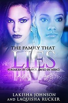 The Family that Lies by [Johnson, Lakisha, Rucker, LaQuisha]