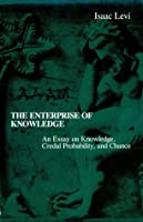 The Enterprise of Knowledge: An Essay on Knowledge, Credal Probobility, and Chance