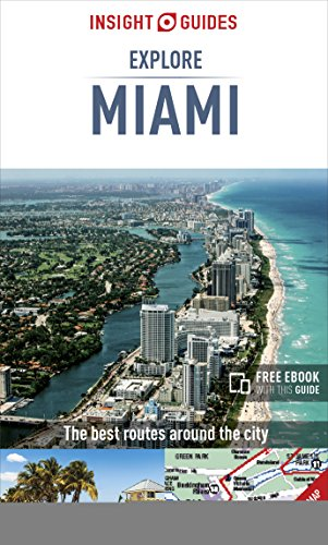 Insight Guides: Explore Miami (Insight Explore Guides)