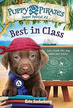 Puppy Pirates Super Special #2: Best in Class by [Soderberg, Erin]