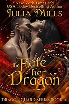 The Fate of Her Dragon (Dragon Guard Series Book 10) by [Mills, Julia]
