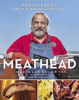 Meathead: The Science of Great Barbecue and Grilling by [Goldwyn, Meathead]