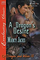 A Dragon's Desire: Siren Publishing Everlasting Classic Manlove (Of Dragons and Wolves)