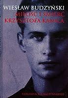 Milosc i smierc Krzysztofa Kamila