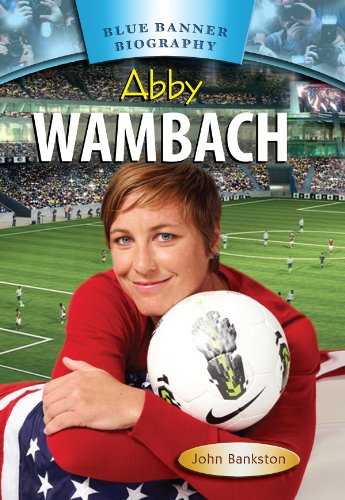 Abby Wambach (Blue Banner Biography)