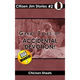 Great Tales of Accidental Devotion! (Citizen Jim Stories Book 2) (English Edition)