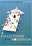 Collectivism After Modernism: The Art of Social Imagination After 1945 画像