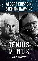 GENIUS MINDS: Albert Einstein and Stephen Hawking - 2 Books in 1!