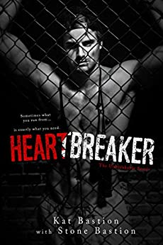 Heartbreaker (Unbreakable Book 1) by [Bastion, Kat, Bastion, Stone]