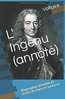 L' Ingénu (annoté): Biographie détaillée et étude de l'oeuvre incluses