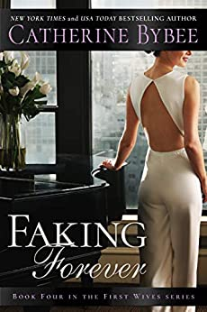 Faking Forever (First Wives Book 4) by [Bybee, Catherine]